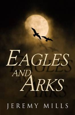Eagles and Arks (Paperback)