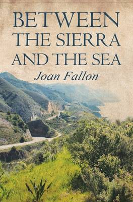 Between the Sierra and the Sea (Paperback)