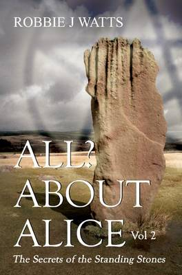 All About Alice: Secrets of the Standing Stones v. 2 (Paperback)