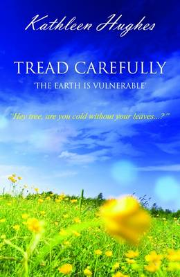 Tread Carefully - the Earth is Vulnerable (Paperback)