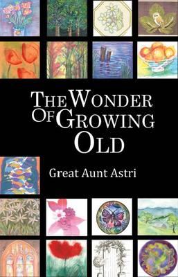 The Wonder of Growing Old (Paperback)