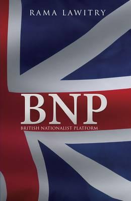 BNP: British Nationalist Platform (Paperback)