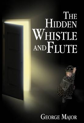 The Hidden Whistle and Flute (Paperback)