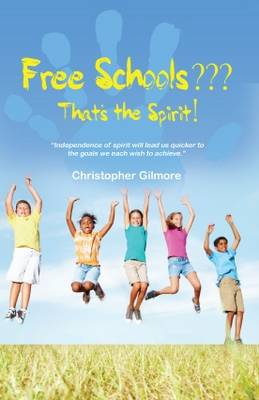 Free Schools - That's the Spirit (Paperback)