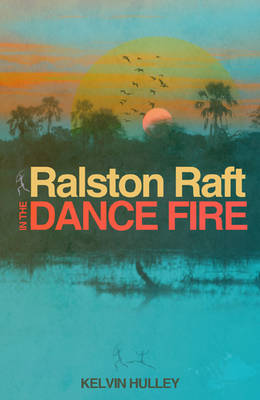 Ralston Raft in the Dance Fire (Paperback)
