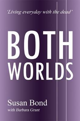 Both Worlds: Living Everyday with the Dead (Paperback)