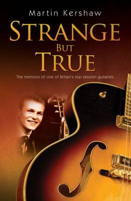 Strange but True: The Memoirs of One of Britain's Top Session Guitarists (Paperback)