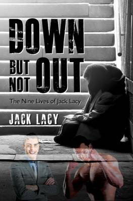 Down but Not Out: The Nine Lives of Jack Lacy (Paperback)