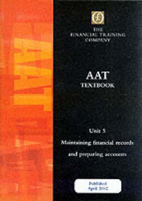 AAT Intermediate Unit 5: Maintaining Financial Records and Preparing Accounts: Textbook - AAT intermediate (Paperback)