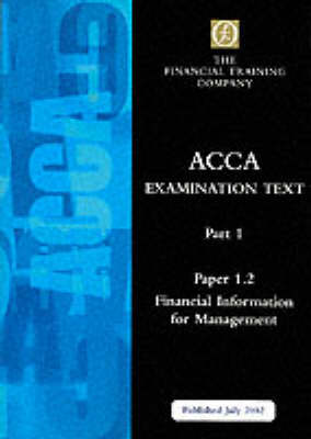 Acca Part 1: Paper 1.2 - Financial Information for Management: Exam Text - ACCA Part 1 S. (Paperback)
