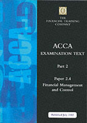 Acca Part 2: Paper 2.4 - Financial Management and Control: Exam Text - ACCA Part 2 S. (Paperback)