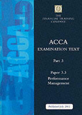 Acca Part 3: Paper 3.3 - Performance Management: Exam Text - ACCA Part 3 S. (Paperback)