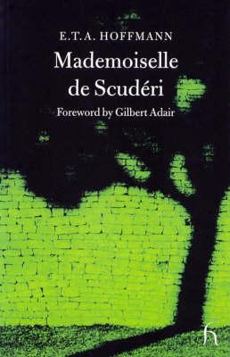 Mademoiselle de Scuderi - Hesperus Classics (Paperback)