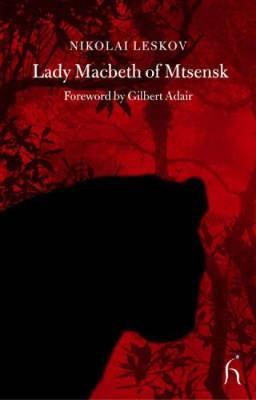 Lady Macbeth of Mtsensk - Hesperus Classics (Paperback)