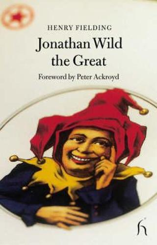 Jonathan Wild the Great (Paperback)