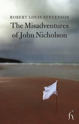 The Misadventures of John Nicholson - Hesperus Classics (Paperback)