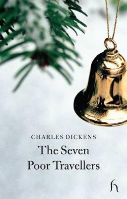 The Seven Poor Travellers - Hesperus Classics (Paperback)