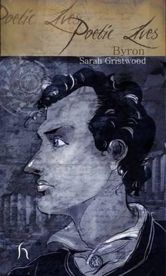 Poetic Lives: Byron - Poetic Lives (Paperback)