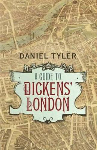 A Guide to Dickens' London (Hardback)