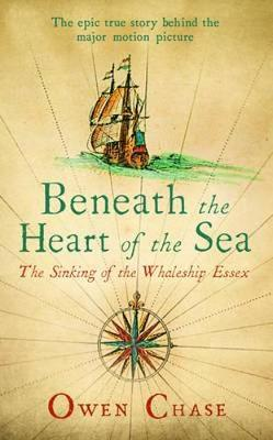 Beneath the Heart of the Sea: The Sinking of the Whaleship Essex (Paperback)