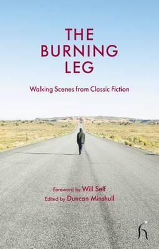 The Burning Leg: Walking Scenes from Classic Fiction (Hardback)