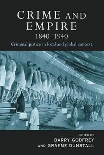 Crime and Empire 1840 - 1940 (Hardback)