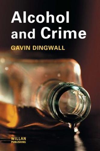 Alcohol and Crime (Hardback)