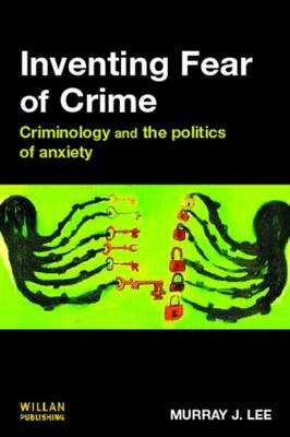 Inventing Fear of Crime (Paperback)