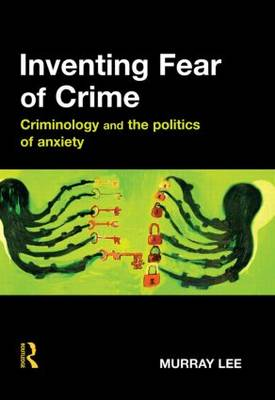 Inventing Fear of Crime (Hardback)