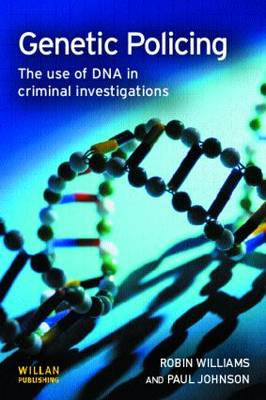 Genetic Policing: The Uses of DNA in Police Investigations (Paperback)