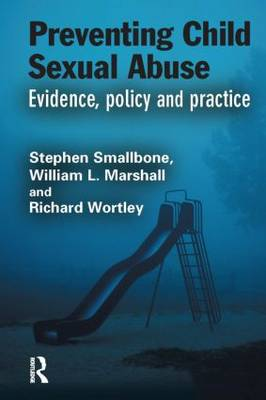 Preventing Child Sexual Abuse: Evidence, Policy and Practice - Crime Science Series (Hardback)