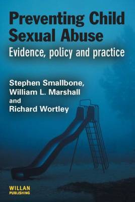 Preventing Child Sexual Abuse: Evidence, Policy and Practice - Crime Science Series (Paperback)