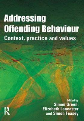 Addressing Offending Behaviour: Context, Practice and Value (Paperback)