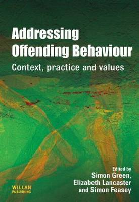 Addressing Offending Behaviour: Context, Practice and Value (Hardback)