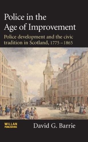 Police in the Age of Improvement (Hardback)