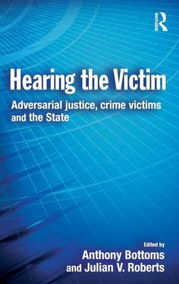 Hearing the Victim: Adversarial Justice, Crime Victims and the State - Cambridge Criminal Justice Series (Hardback)