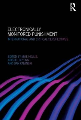 Electronically Monitored Punishment: International and Critical Perspectives (Hardback)