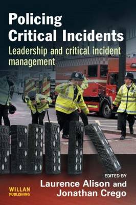 Policing Critical Incidents: Leadership and Critical Incident Management (Paperback)