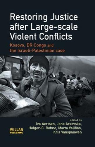 Restoring Justice after Large-scale Violent Conflicts (Hardback)