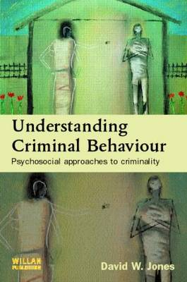 Understanding Criminal Behaviour: Psychosocial Approaches to Criminality (Paperback)