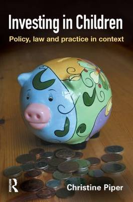 Investing in Children: Policy, Law and Practice in Practice (Paperback)