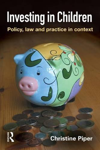Investing in Children: Policy, Law and Practice in Practice (Hardback)