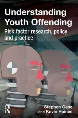 Understanding Youth Offending: Risk Factor Reserach, Policy and Practice (Paperback)