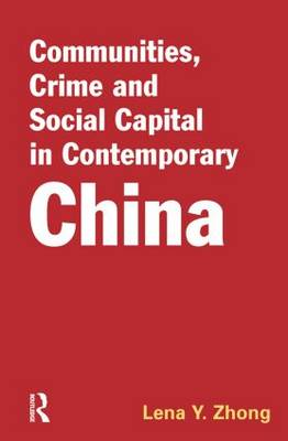 Communities, Crime and Social Capital in Contemporary China (Hardback)