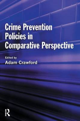 Crime Prevention Policies in Comparative Perspective (Paperback)