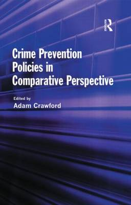 Crime Prevention Policies in Comparative Perspective (Hardback)