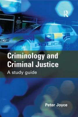 Criminology and Criminal Justice: A Study Guide (Hardback)