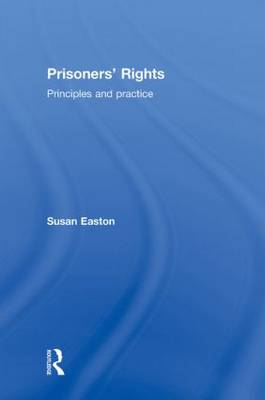 Prisoners' Rights: Principles and Practice (Hardback)