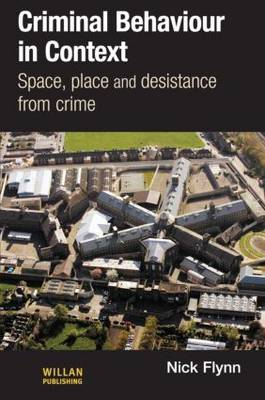 Criminal Behaviour in Context: Space, Place and Desistance from Crime - International Series on Desistance and Rehabilitation (Hardback)