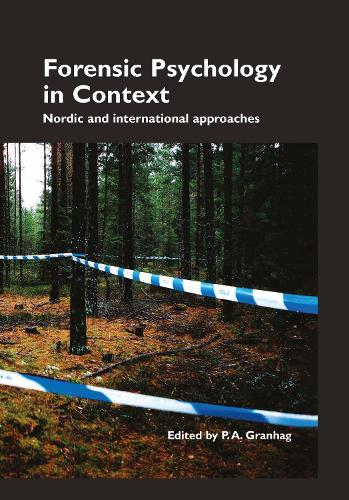 Forensic Psychology in Context: Nordic and International Approaches (Hardback)